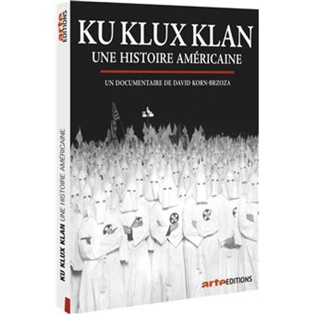 Ku Klux Klan : une histoire américaine / David Korn-Brzoza, réal. |