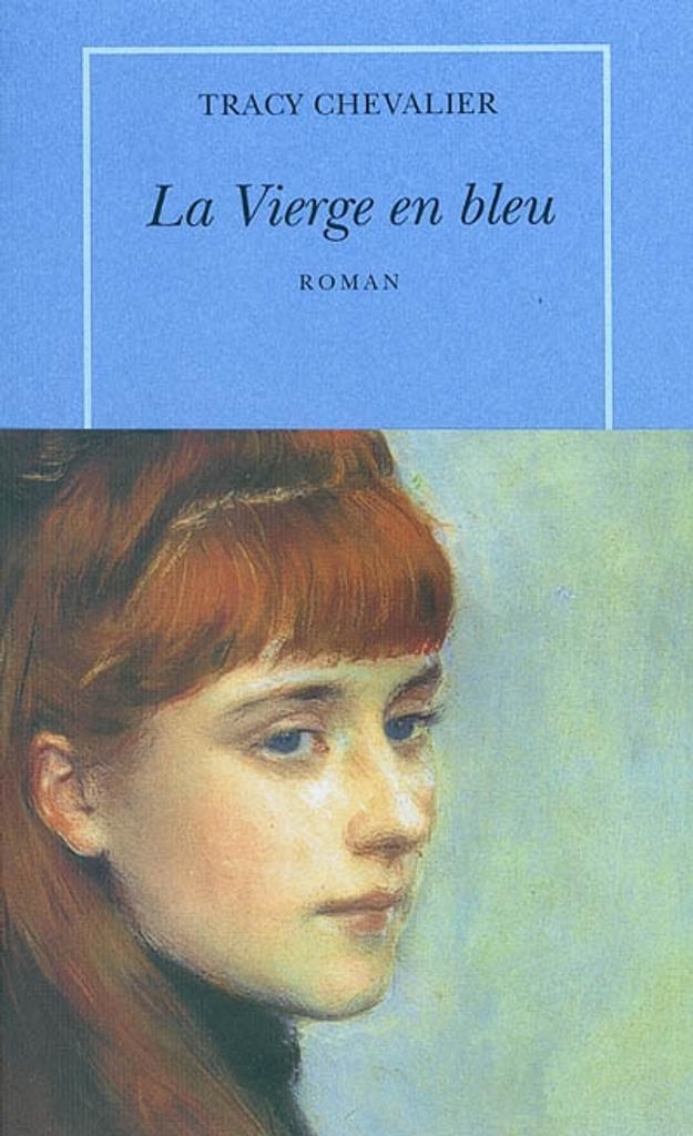 La vierge en bleu : roman / Tracy Chevalier |