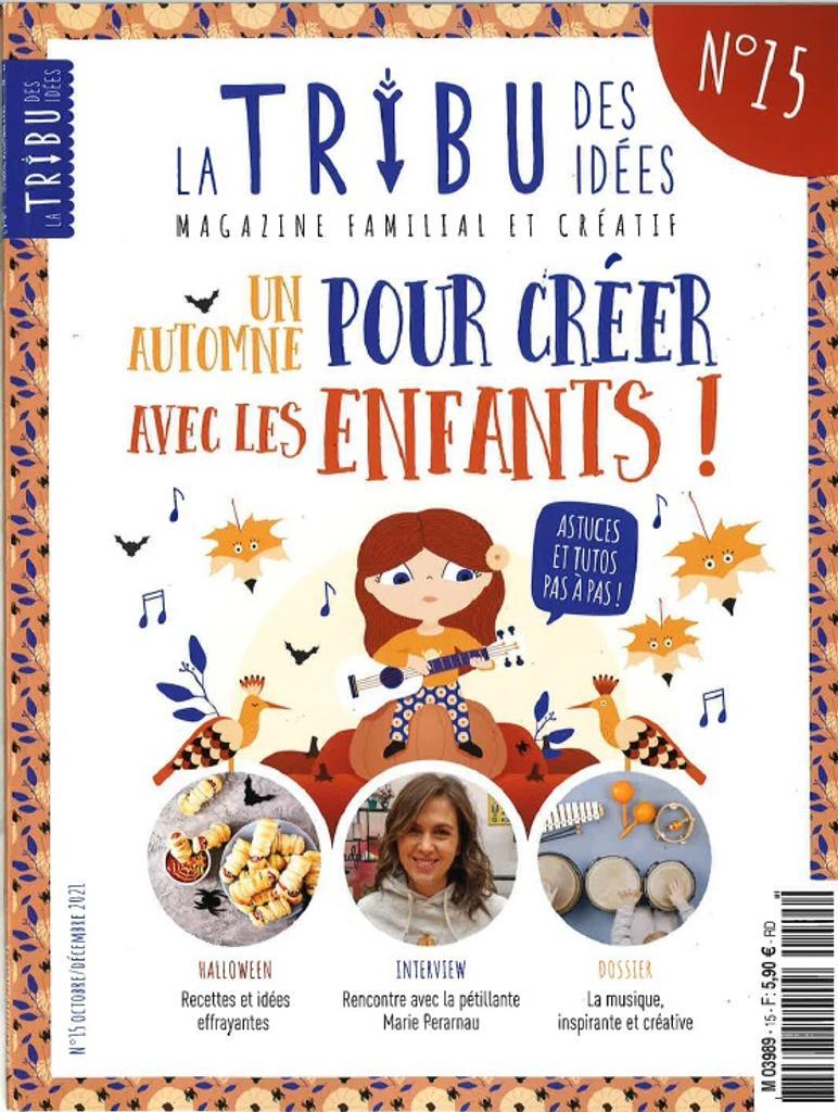 La tribu des idées : le magazine familial du DIY. 15, Oct. 2021  
