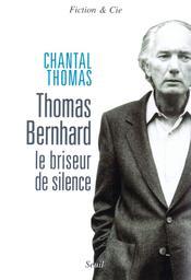 Thomas Bernhard / Chantal Thomas | Thomas, Chantal (1945-....)
