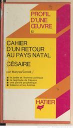 Cahier d'un retour au pays natal [de] Césaire : analyse critique / Maryse Condé | Condé, Maryse (1937-....). Auteur