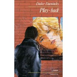 Play back / Didier Daeninckx   Daeninckx, Didier (1949-....)