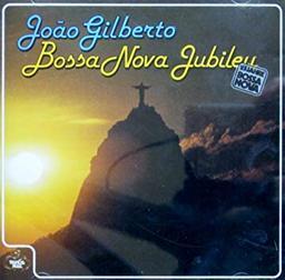 Bossa Nova jubileu | Gilberto, Joao