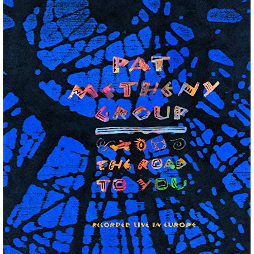The road to you : recorded live in Europe / Pat Metheny Group | Metheny, Pat (1954-....). Interprète