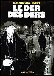 Le der des ders / Daeninckx et Tardi | Daeninckx, Didier (1949-....)