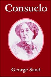Consuelo : la Comtesse de Rudolstadt / George Sand | Sand, George (1804-1876)