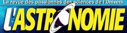 L' Astronomie : le mensuel de référence des sciences de l'Univers / / [dir. publ. Patrick Baradeau]   Société astronomique de France. Auteur