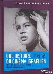 Une histoire du cinéma israélien = Historia shel hakolnoah israeli / Raphaël Nadjari, réal. | Nadjari, Raphaël (1971-....). Metteur en scène ou réalisateur