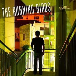Nightfall / The Running Birds   The Running Birds