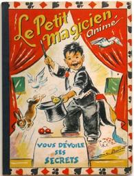 Le petit magicien animé / [écrit et] illustré par Germaine Bouret | Bouret, Germaine (1907-1953). Illustrateur