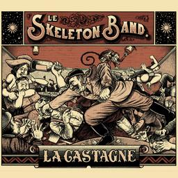 La castagne / Le Skeleton Band | Le Skeleton band