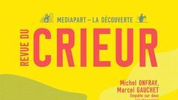 Revue du Crieur : Enquêtes sur les idées et la culture / [dir. de la publ. Hugues Jallon et Edwy Plenel] |