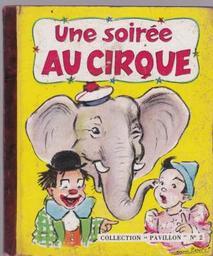 Une soirée au cirque / [Texte et illustration de] Germaine Bouret | Bouret, Germaine (1907-1953). Auteur