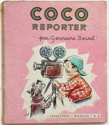 Coco reporter / [Texte et illustration de] Germaine Bouret | Bouret, Germaine (1907-1953). Auteur