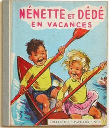 Nénette et Dédé en vacances / [Texte et illustration de] Germaine Bouret | Bouret, Germaine (1907-1953). Auteur