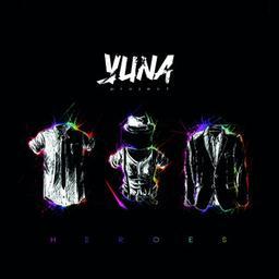 Heroes / Yuna project   Yuna Project