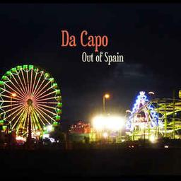 Out of Spain / Da Capo | Da capo (Groupe musical français)