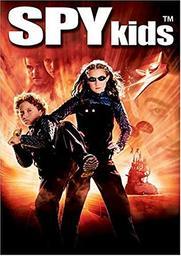 Spy kids / Robert Rodriguez, réal., scénario   Rodriguez, Robert (1968-....). Metteur en scène ou réalisateur. Scénariste