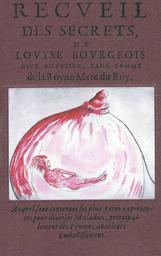 Recueil des secrets [sic] / de L. Bourgeois | Bourgeois, Louise (1563-1636). Auteur